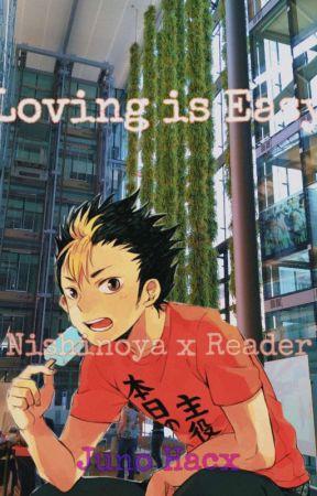 Loving is Easy [Nishinoya Yuu x Reader]  by Cancer_is_69