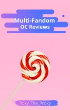 Multi-Fandom OC Reviews by Roxy_The_Proxy