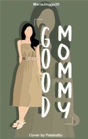 Good Mommy by MariaJingga20