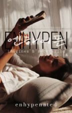 ENHYPEN : IMAGINES & SCENARIOS by enhypenated