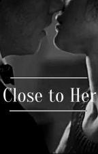Close to Her by nunu_122333