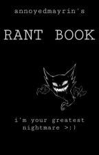 HELLO!  RANT BOOK by mayrinalva