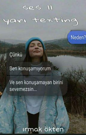 Ses ll Yarı texting (Ara Verildi.) by lalyazar_00