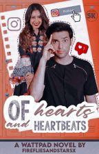 OF HEARTS AND HEARTBEATS by firefliesandstarsx