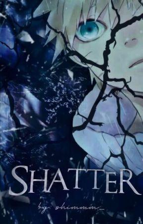 Shatter (REWRITE) by shimmm_