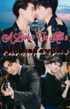 A Love To Kill 2 Promise & Vow by Dyosaleciously
