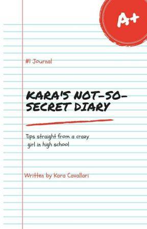 KARA'S NOT SO SECRET DIARY  by _IAMKARA_
