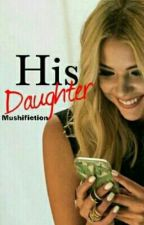 His Daughter ✅ Cora Hale (In Editing) by MushiFiction