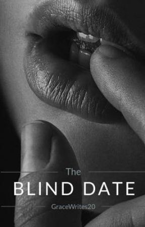 The Blind Date by GraceWrites20