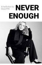 Never Enough // Cate Blanchett fanfic by DemiT90