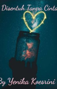 Disentuh Tanpa Cinta (21+) cover