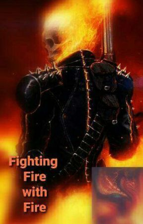 Fighting Fire With Fire by RouguePhantom23