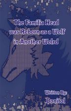 The Familia Head was Reborn as a Wolf in Another World by Donitol