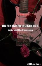 UNFINISHED BUSINESS || JULIE AND THE PHANTOMS by allthevibez
