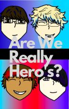 Are We Really Hero's? (Sander Sides AU) by PoetThethem
