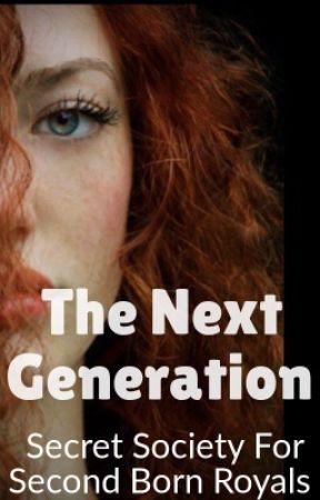 The Next Generation (Secret Society of Second-Born Royals Fan-Fiction) by Hufflepuffleness
