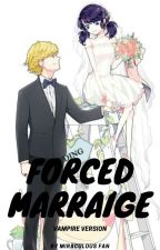 Forced Marriage  Vampire version (EDITING) by SwalehaFirdaush