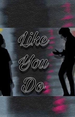 Like You Do by Lufifi03_BTSWrites