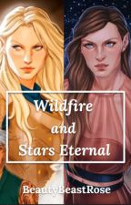 Wildfire and Stars Eternal by BeautyBeastRose