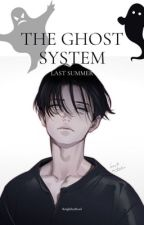 The ghost system  by knightleyRead