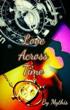 Love across Time by bratatibanerjee