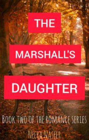 The Marshall's Daughter by neera_naseer
