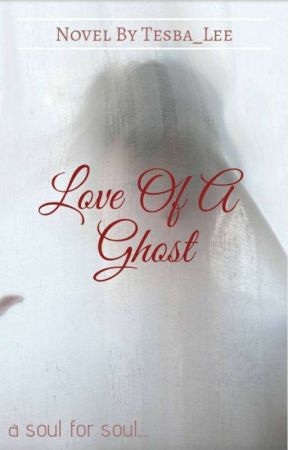 Love Of A Ghost by somewhere_bitchin