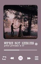 We're Not Heroes // Peter Pevensie by cruelladevil11