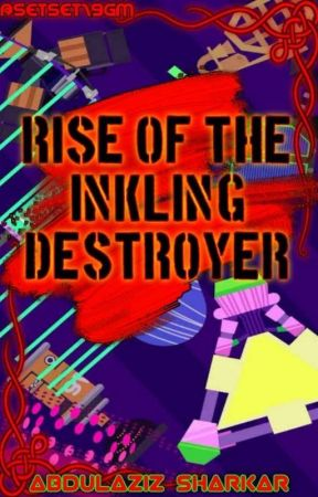 Rise Of The Inkling Destroyer  by AbdulazizSharkar