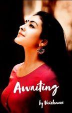 Awaiting  by vaishnavi_writes