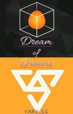 Dream of Dreams || ILand(top 9) x Reader ft. Seventeen by YANG_CC