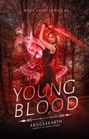YOUNG BLOOD (COMPLETED) by ABOGSAEARTH