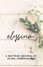 elysium || poetry by extra_terrestrial40