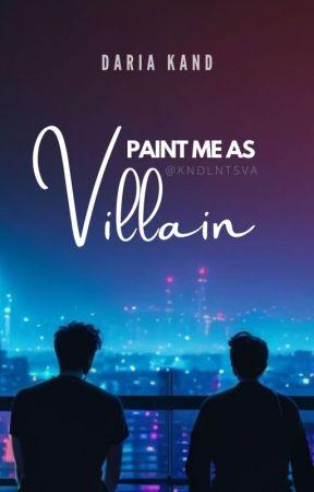 Paint Me as Villain ✔ by kndlntsva