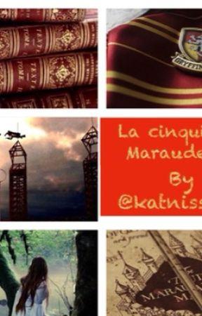 La cinquième maraudeuse by katniss815