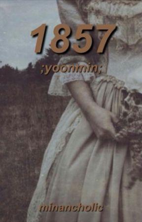 1857 ; ym by minancholic