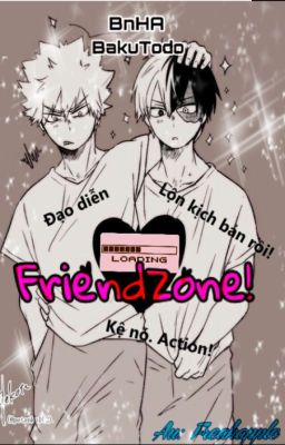 Đọc truyện {BnHA} - [BakuTodo] FRIENDZONE!