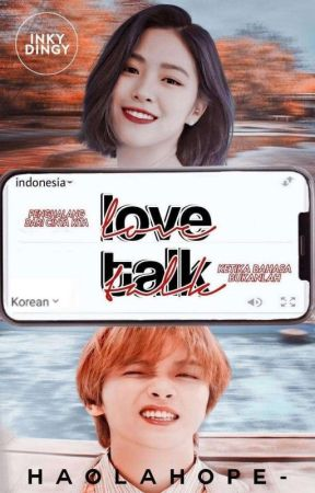 Love Talk [On Hold] by haolahope-