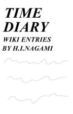 Time Diary Wiki Entries by HyuIchiryuuNagami