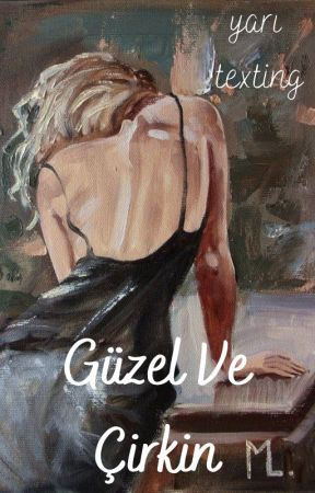 Güzel Ve Çirkin   Yarı Texting by mooondaisy
