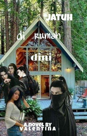 Jatuh di rumah Dini🥀 (TAMAT) by valent261