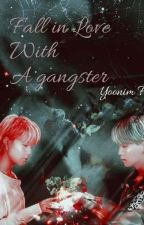 Fall in Love with a gangster (Yoonmin FF) (Discontinued) by BTS_Lover210