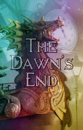 The Dawn's End by 23LucyGrace