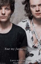 You're my favourite subject♡︎ (teacher/student. L.S) by ohitzlarry
