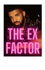 The Ex Factor by TheArtToFiction