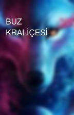 BUZ KRALİÇESİ by Fatmadogu000