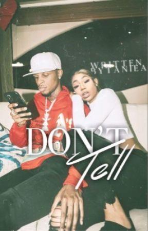 Don't Tell// Toosii2x. by WrittenByTaniea
