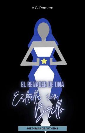 El Renacer De Una Estrella Sin Brillo #1 by _pepitolatortuga