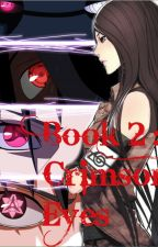 Book 2: The Crimson Eyes (Naruto- Sasuke Series Complete) by sgirlsgirl