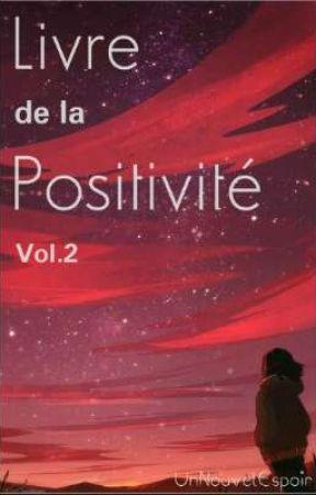 Le Livre de la Positivité ! ~ Volume 2 by UnNouvelEspoir